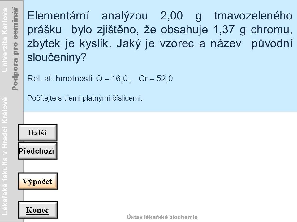 Lékařská fakulta v Hradci Králové Univerzita Karlova Podpora pro seminář Ústav lékařské biochemie Zpět 6 g H 2 O se získá spálením { 6x2/18 = } 0,667 g vodíku tj.