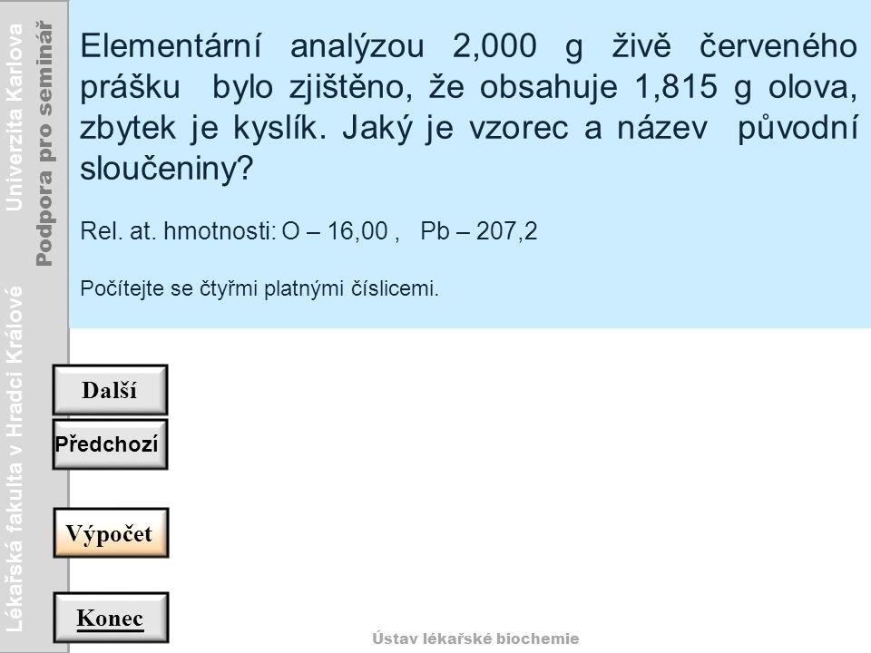 Lékařská fakulta v Hradci Králové Univerzita Karlova Podpora pro seminář Ústav lékařské biochemie Zpět 1 mol FeS 2 …..