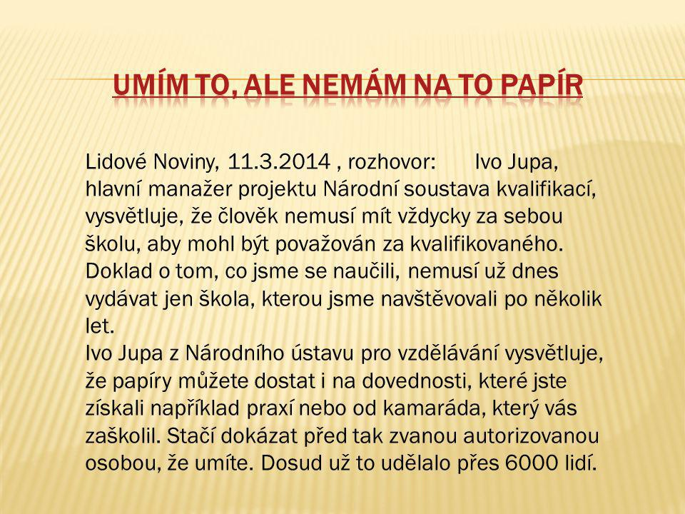  Národní soustava kvalifikací (NSK) Je legislativně zakotvena zákonem č.