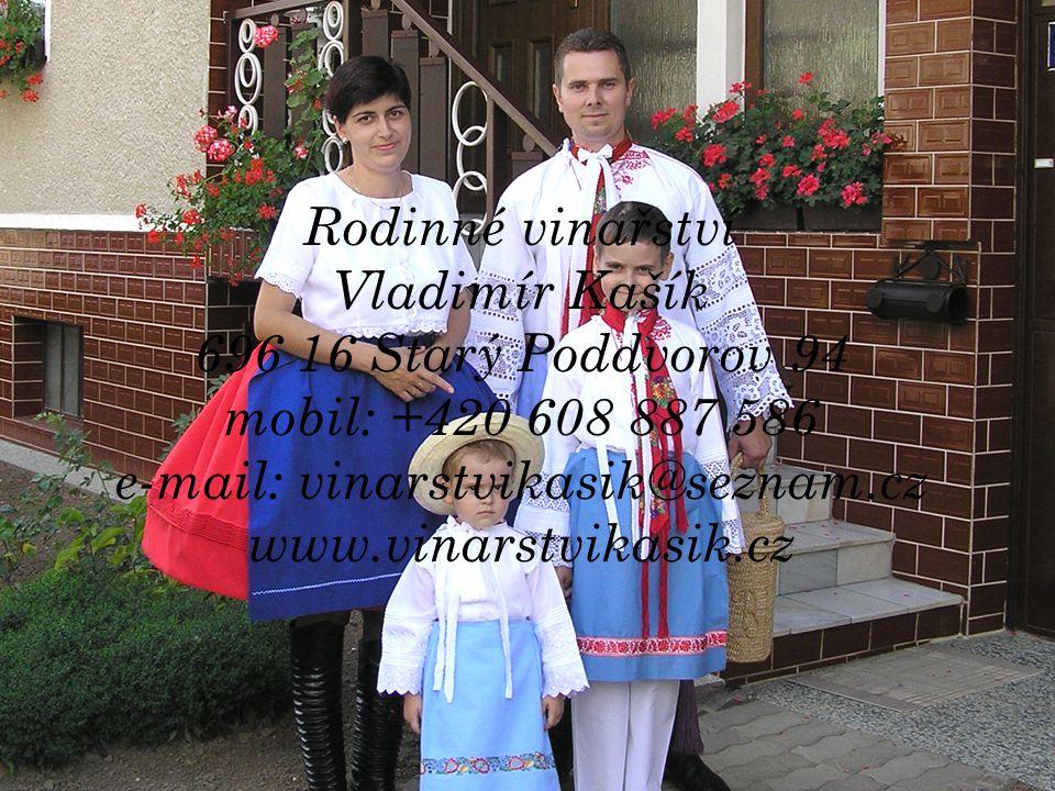 Rodinné vinařství Vladimír Kašík 696 16 Starý Poddvorov 94 mobil: +420 608 887 586 e-mail: vinarstvikasik@seznam.cz www.vinarstvikasik.cz