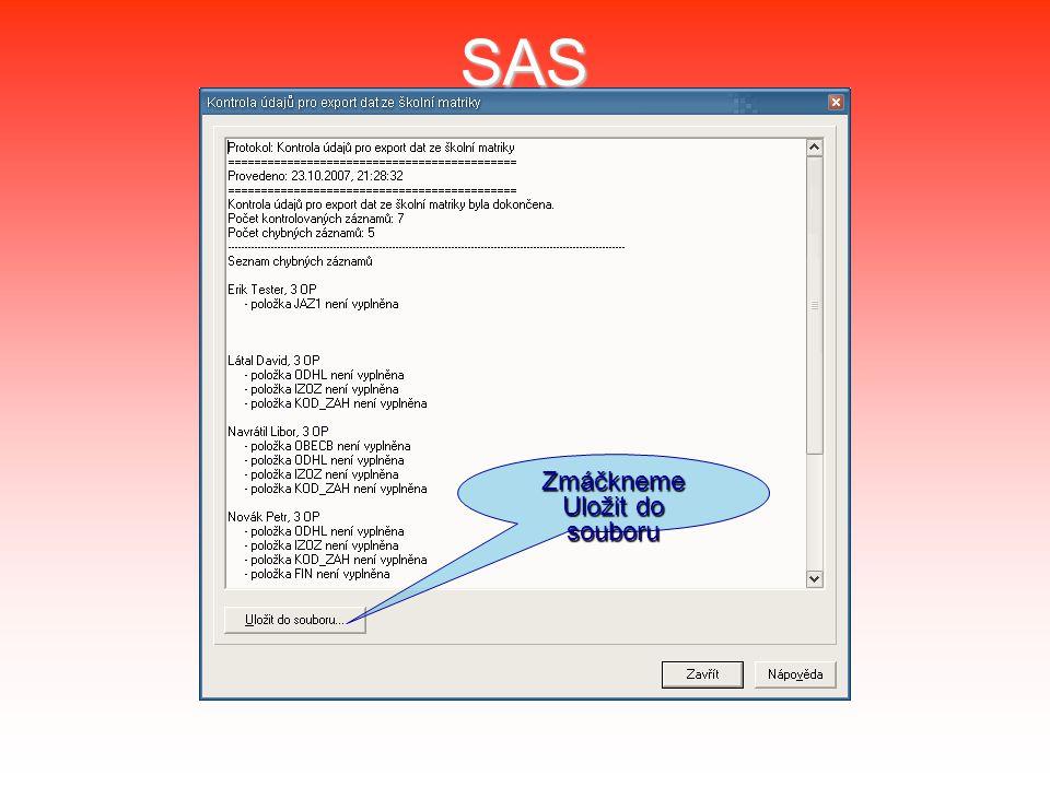 SAS Zmáčkneme Uložit do souboru