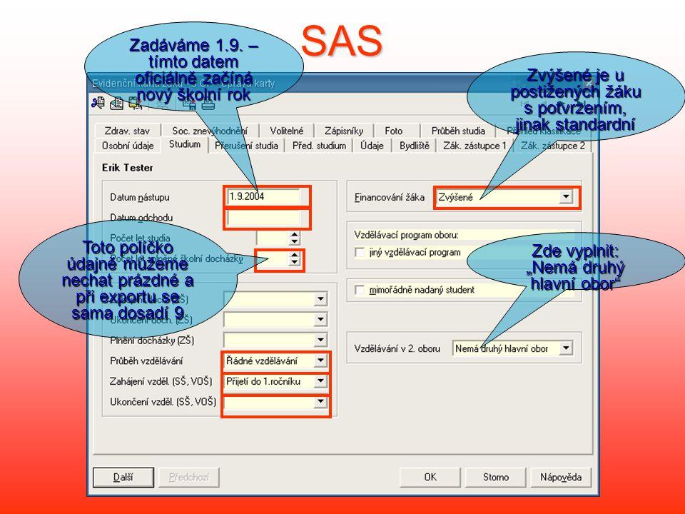 """SAS Zvýšené je u postižených žáku s potvrzením, jinak standardní Toto políčko údajně můžeme nechat prázdné a při exportu se sama dosadí 9 Zde vyplnit: """"Nemá druhý hlavní obor Zadáváme 1.9."""
