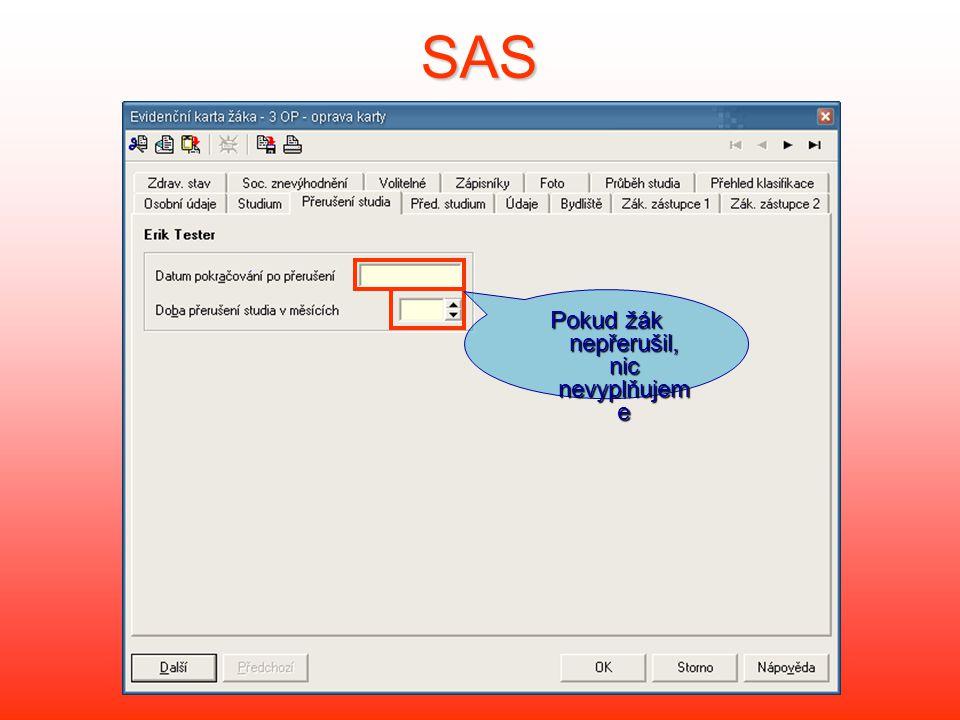 SAS Pokud žák nepřerušil, nic nevyplňujem e