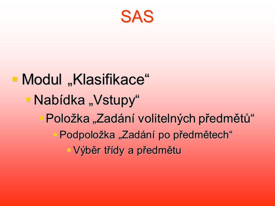 """SAS  Modul """"Klasifikace  Nabídka """"Vstupy  Položka """"Zadání volitelných předmětů  Podpoložka """"Zadání po předmětech  Výběr třídy a předmětu"""