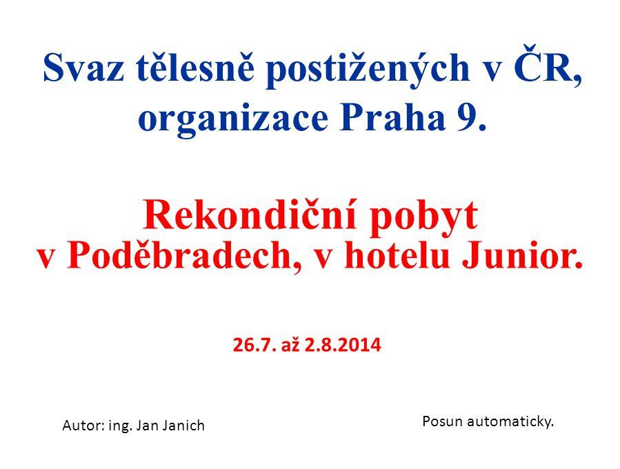 Rekondiční pobyt v Poděbradech, v hotelu Junior.Svaz tělesně postižených v ČR, organizace Praha 9.