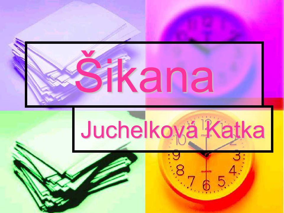 Šikana Juchelková Katka