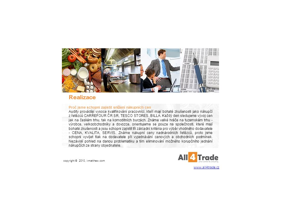 Realizace Provádění měsíčních kontrolních prověrek pro okamžitou reakci na vývoj cen jak ze strany dodavatele,tak ze strany odpovědného nákupčího ze s