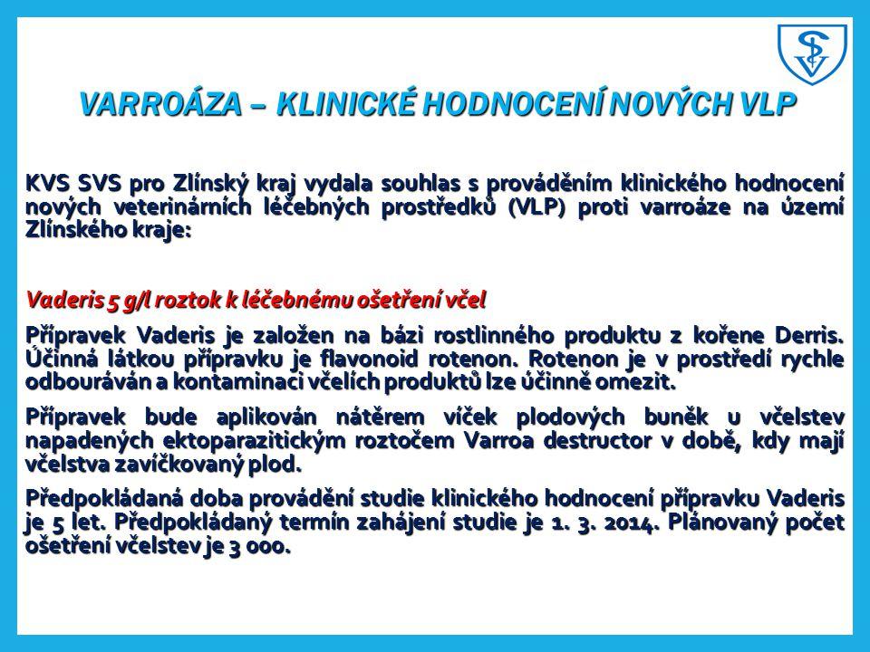 VARROÁZA – KLINICKÉ HODNOCENÍ NOVÝCH VLP KVS SVS pro Zlínský kraj vydala souhlas s prováděním klinického hodnocení nových veterinárních léčebných pros