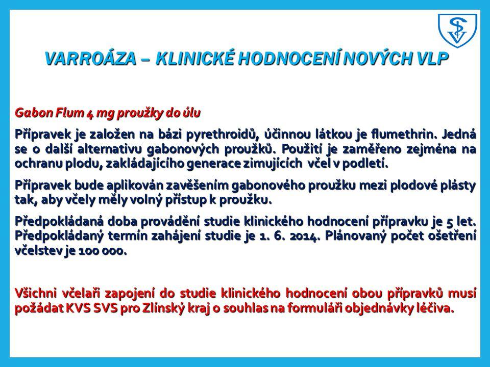VARROÁZA – KLINICKÉ HODNOCENÍ NOVÝCH VLP Gabon Flum 4 mg proužky do úlu Přípravek je založen na bázi pyrethroidů, účinnou látkou je flumethrin. Jedná