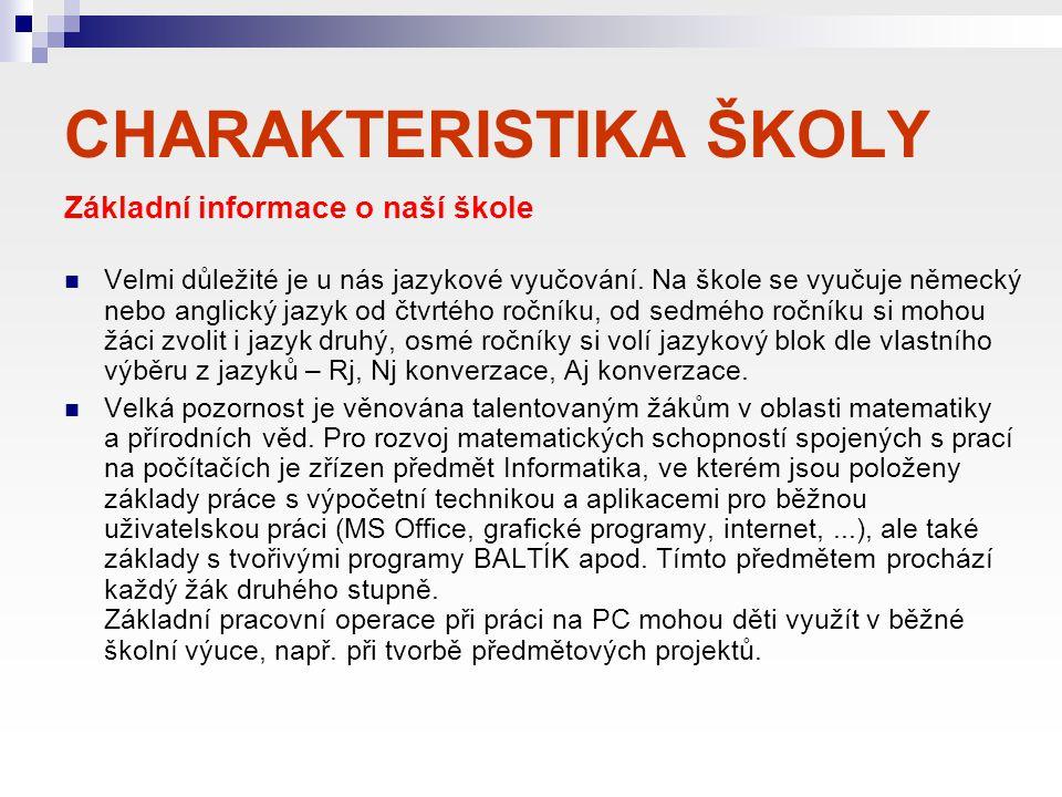 CHARAKTERISTIKA ŠKOLY Základní informace o naší škole Je jednou ze čtyř základních škol v Českém Krumlově Dlouhodobě je zaměřena na práci s talentovan