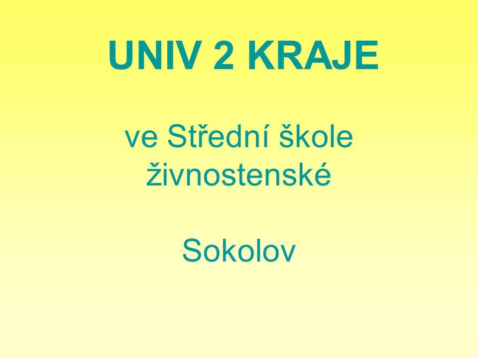 UNIV 2 KRAJE ve Střední škole živnostenské Sokolov