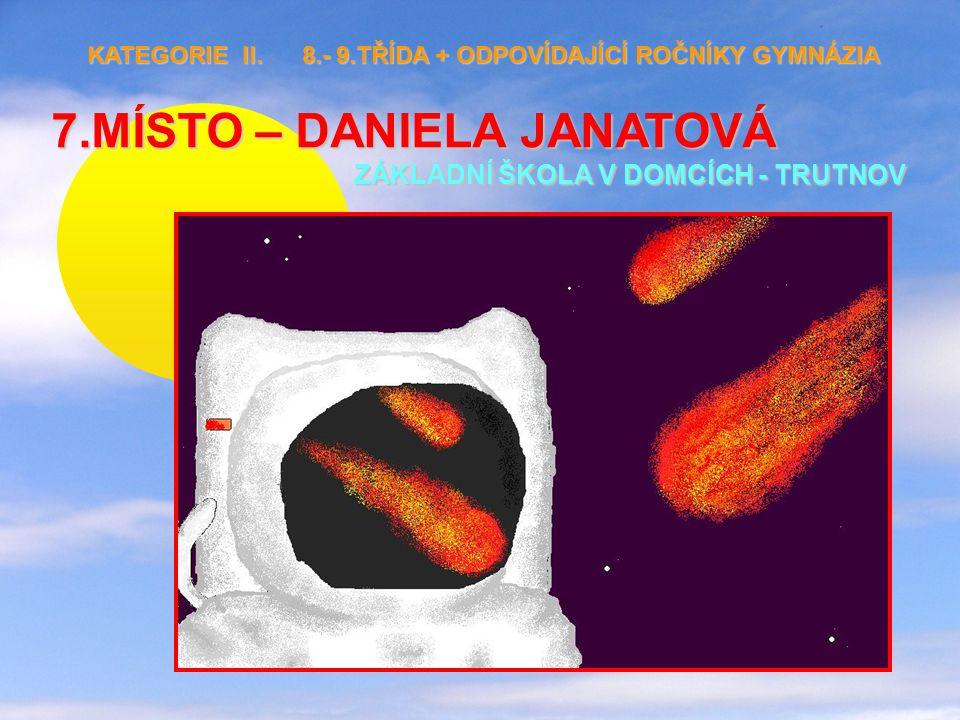 7.MÍSTO – DANIELA JANATOVÁ ZÁKLADNÍ ŠKOLA V DOMCÍCH - TRUTNOV KATEGORIE II.