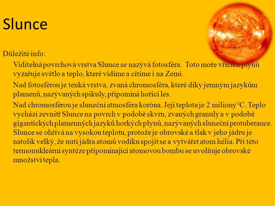 Slunce Důležité info: Viditelná povrchová vrstva Slunce se nazývá fotosféra.
