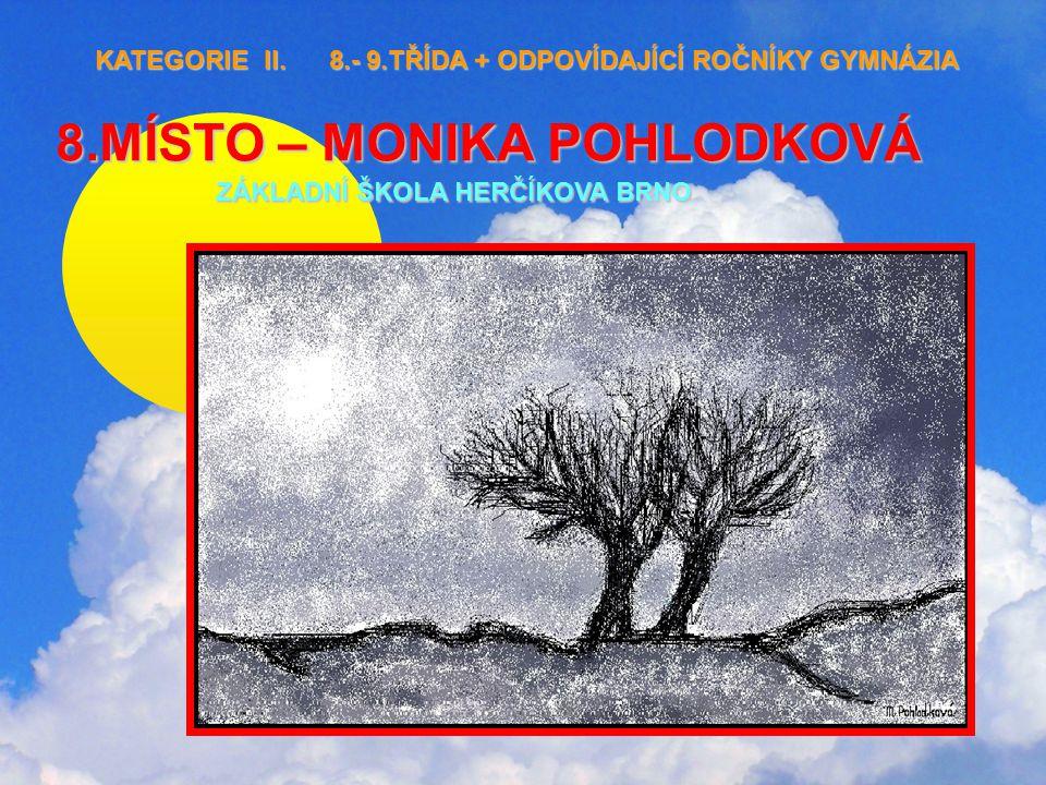 8.MÍSTO – MONIKA POHLODKOVÁ ZÁKLADNÍ ŠKOLA HERČÍKOVA BRNO KATEGORIE II.