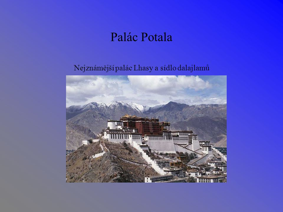 Palác Potala Nejznámější palác Lhasy a sídlo dalajlamů