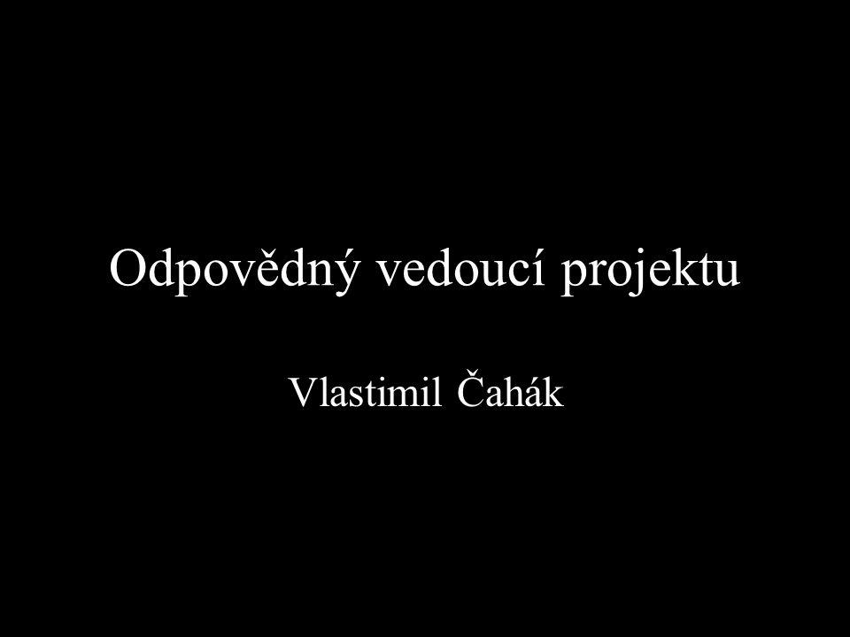 Odpovědný vedoucí projektu Vlastimil Čahák