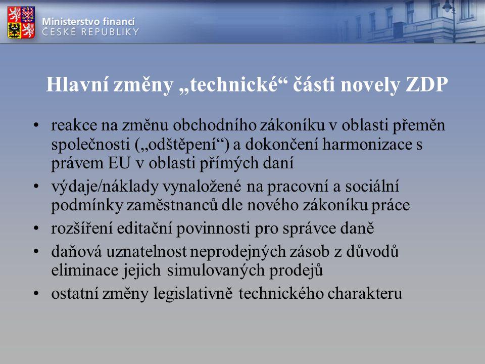 """Hlavní změny """"technické"""" části novely ZDP reakce na změnu obchodního zákoníku v oblasti přeměn společnosti (""""odštěpení"""") a dokončení harmonizace s prá"""
