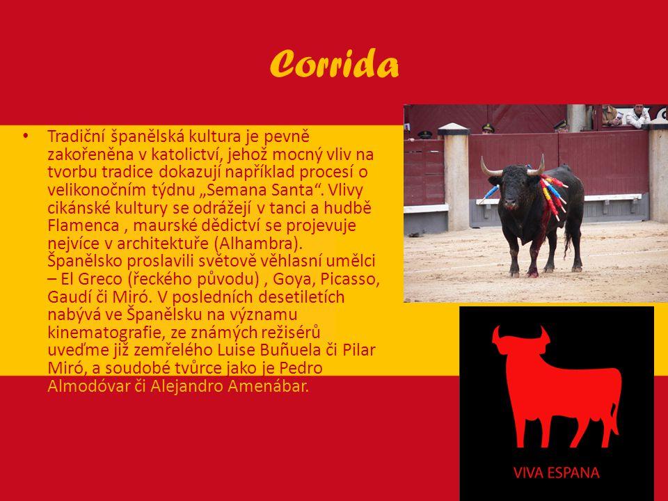Corrida Tradiční španělská kultura je pevně zakořeněna v katolictví, jehož mocný vliv na tvorbu tradice dokazují například procesí o velikonočním týdn