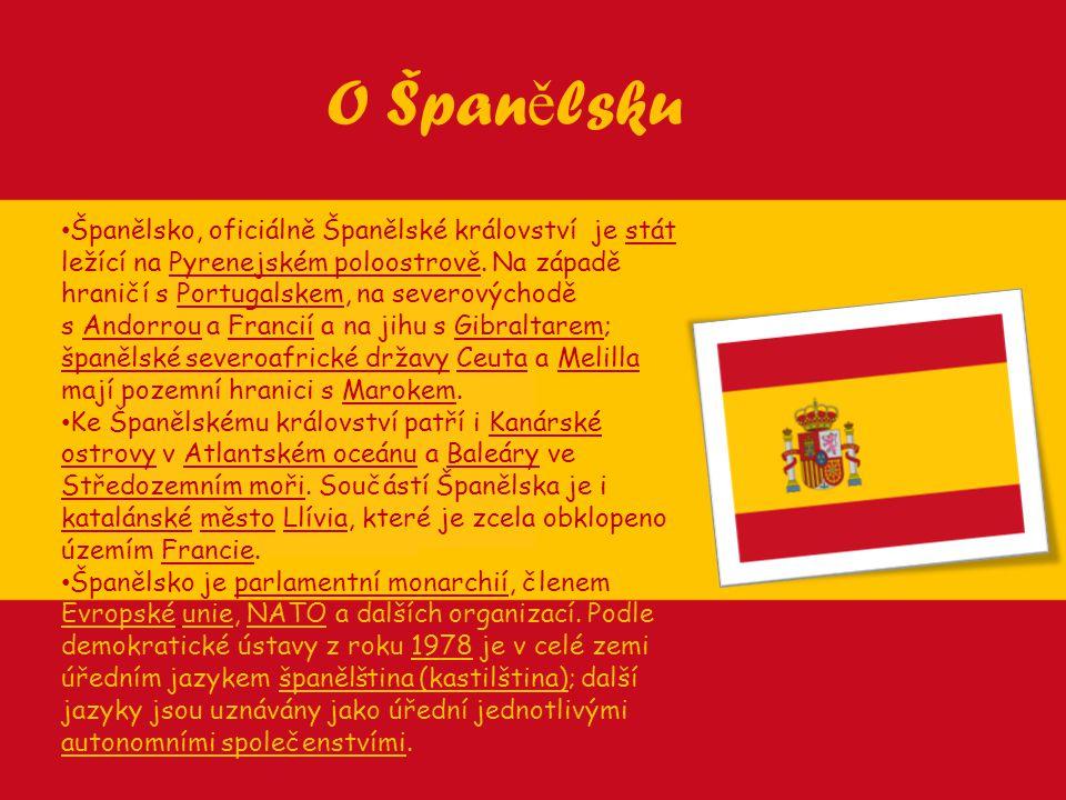 O Špan ě lsku Španělsko, oficiálně Španělské království je stát ležící na Pyrenejském poloostrově. Na západě hraničí s Portugalskem, na severovýchodě