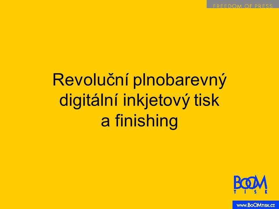 Revoluční plnobarevný digitální inkjetový tisk a finishing