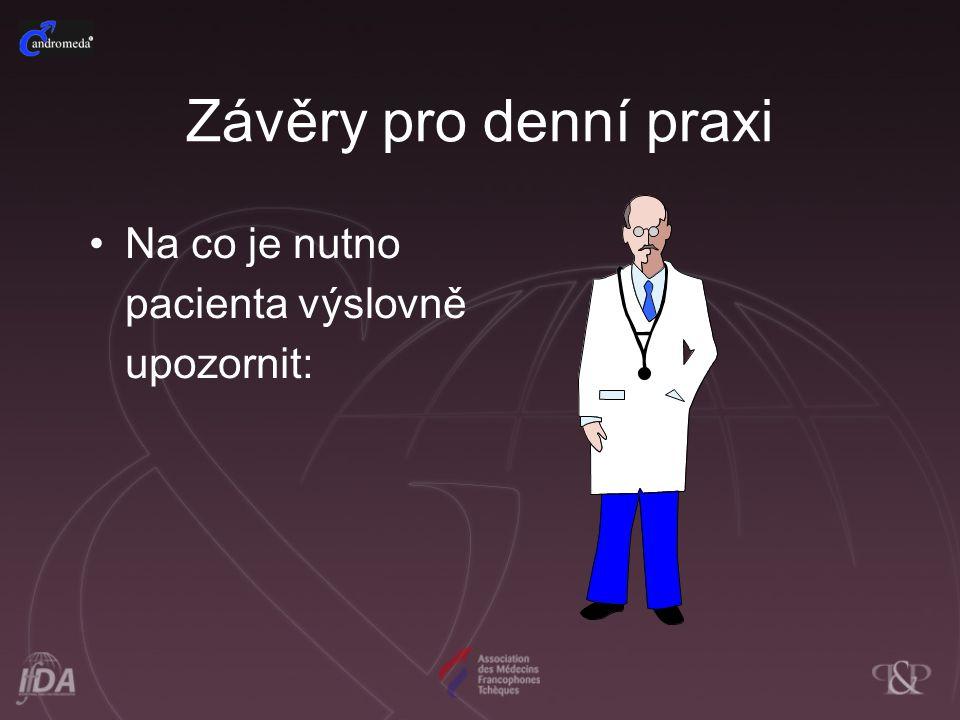 Na co je nutno pacienta výslovně upozornit: Závěry pro denní praxi