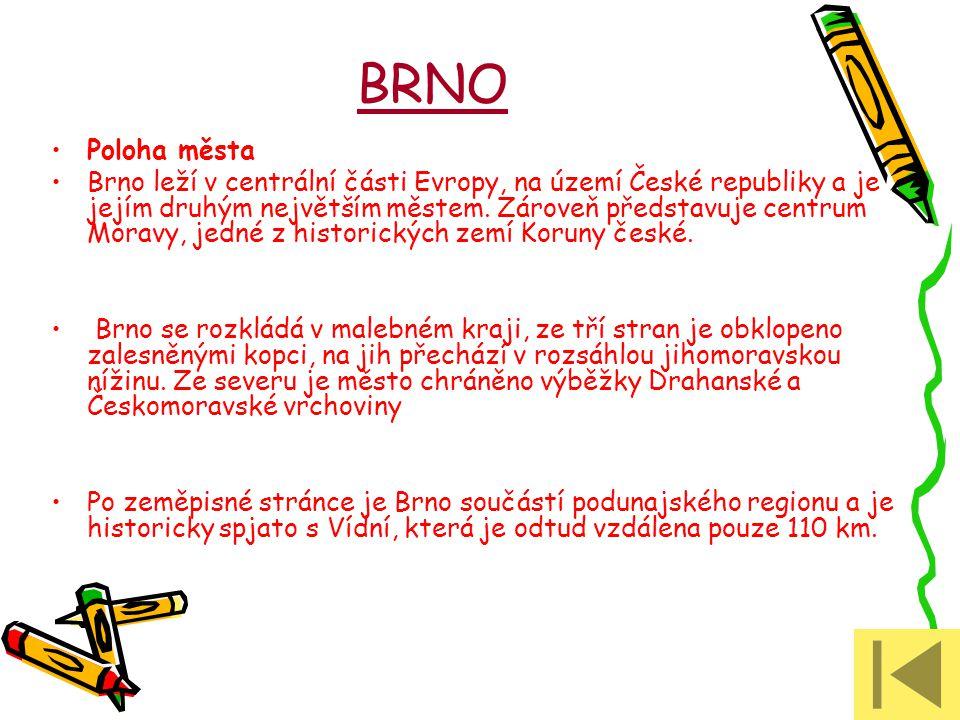 BRNO Poloha města Brno leží v centrální části Evropy, na území České republiky a je jejím druhým největším městem. Zároveň představuje centrum Moravy,