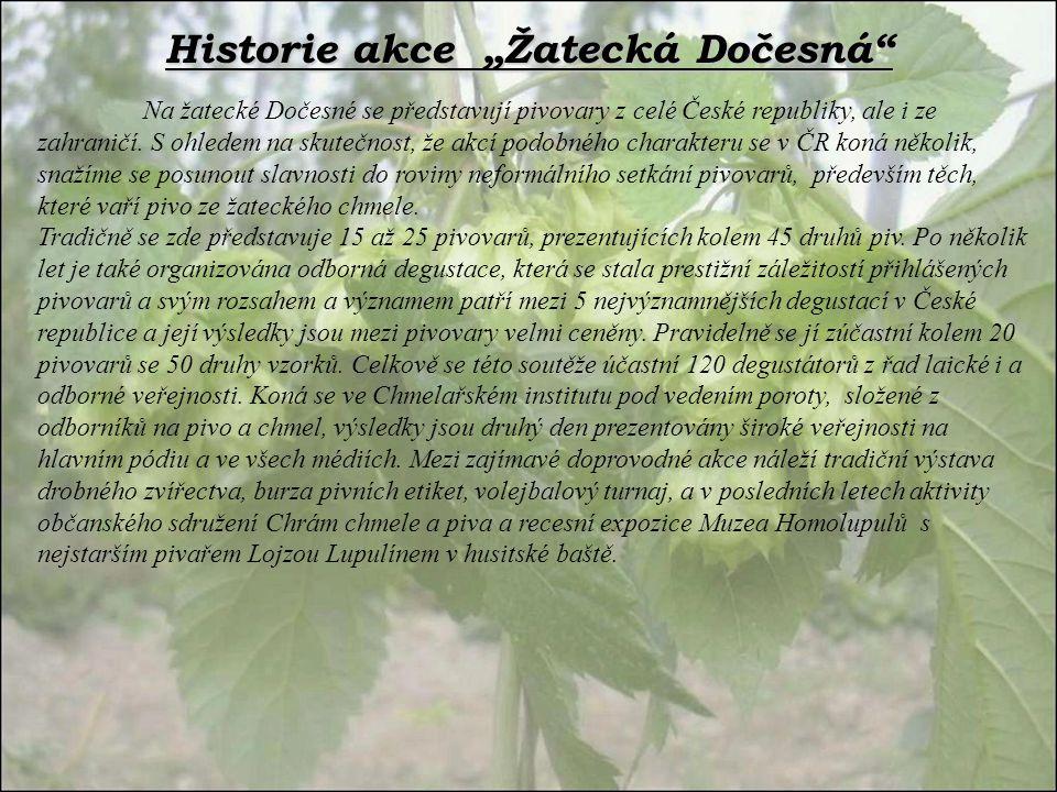 Na žatecké Dočesné se představují pivovary z celé České republiky, ale i ze zahraničí. S ohledem na skutečnost, že akcí podobného charakteru se v ČR k