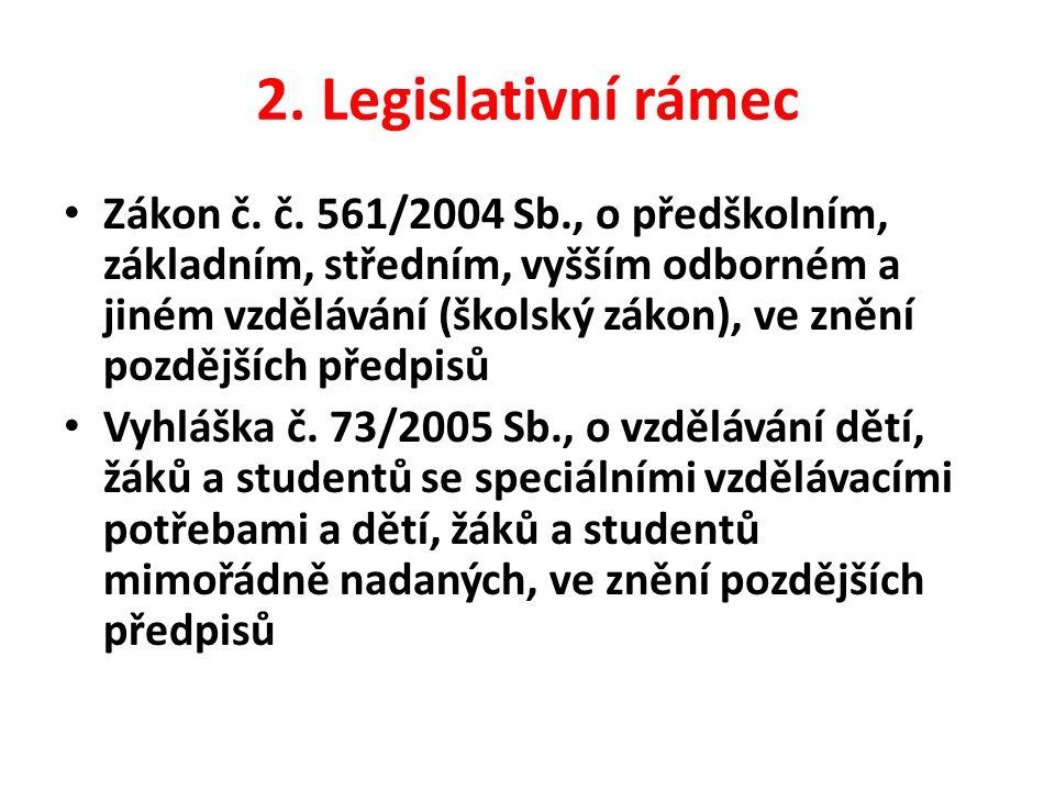2.Legislativní rámec Zákon č. č.