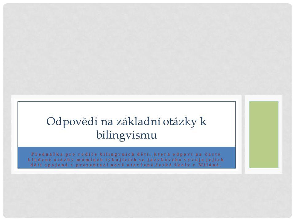 Je nějaký rozdíl ve vývoji monolingvních a bilingvních dětí.