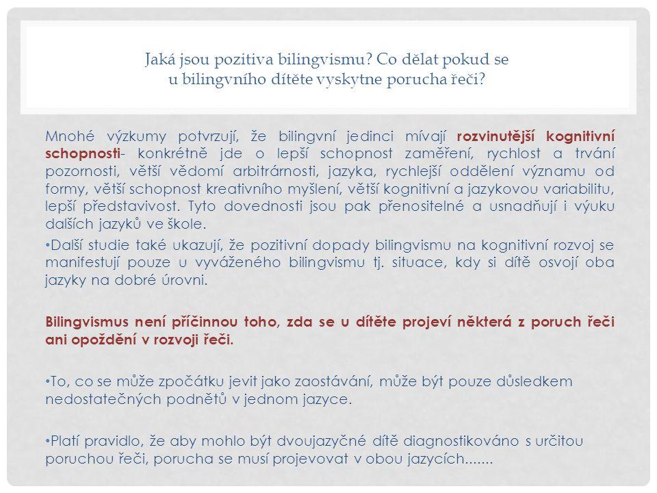 Odmítání komunikace v jednom jazyce Je docela běžné, že děti odmítají používat některý z jazyků, které jsou vystaveny, což bývá pro rodiče frustrující.