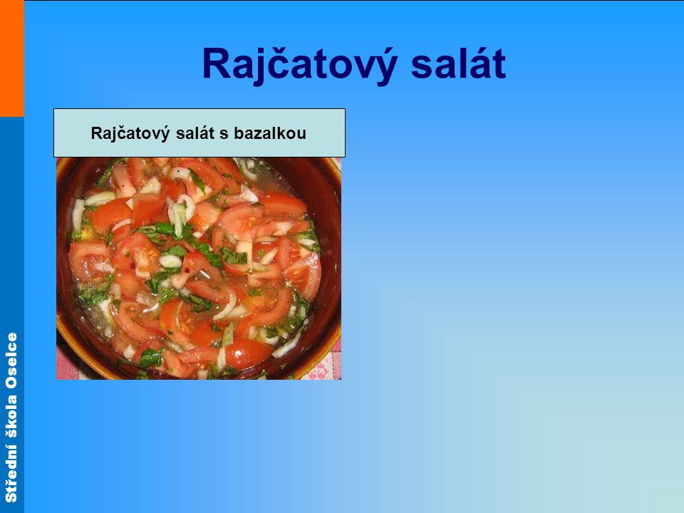 Střední škola Oselce Rajčatový salát Rajčatový salát s bazalkou