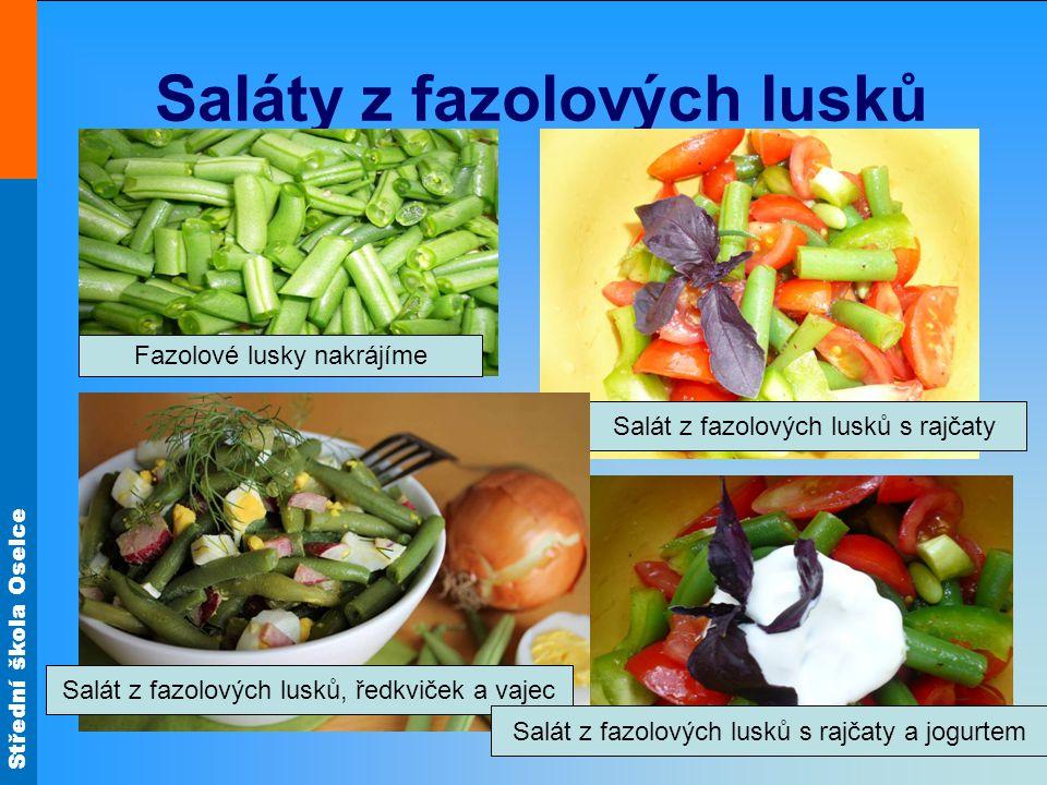 Střední škola Oselce Saláty z fazolových lusků Salát z fazolových lusků s rajčaty Fazolové lusky nakrájíme Salát z fazolových lusků, ředkviček a vajec