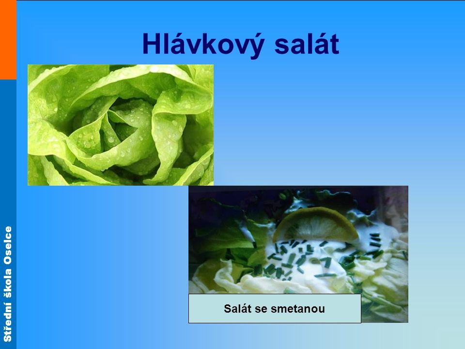 Střední škola Oselce Hlávkový salát Salát se smetanou