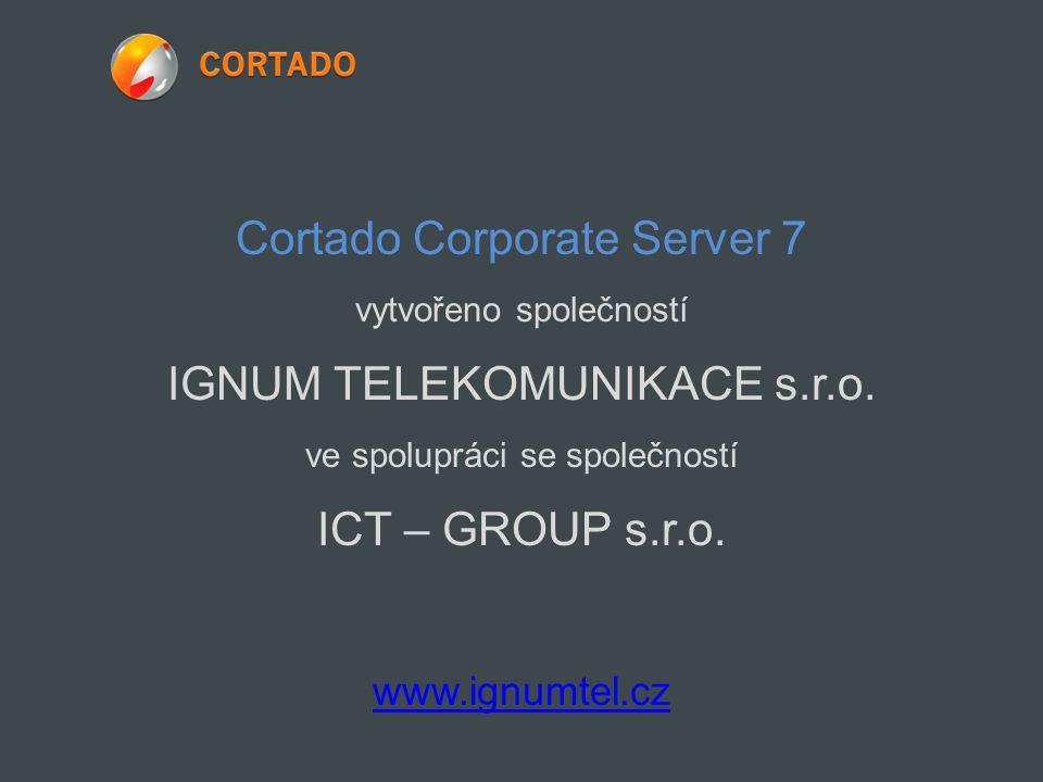 Cortado Corporate Server 7 vytvořeno společností IGNUM TELEKOMUNIKACE s.r.o.