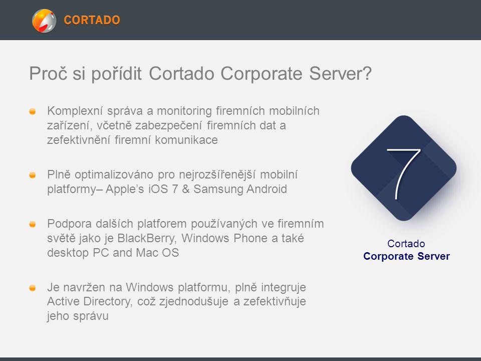 Proč si pořídit Cortado Corporate Server? Komplexní správa a monitoring firemních mobilních zařízení, včetně zabezpečení firemních dat a zefektivnění