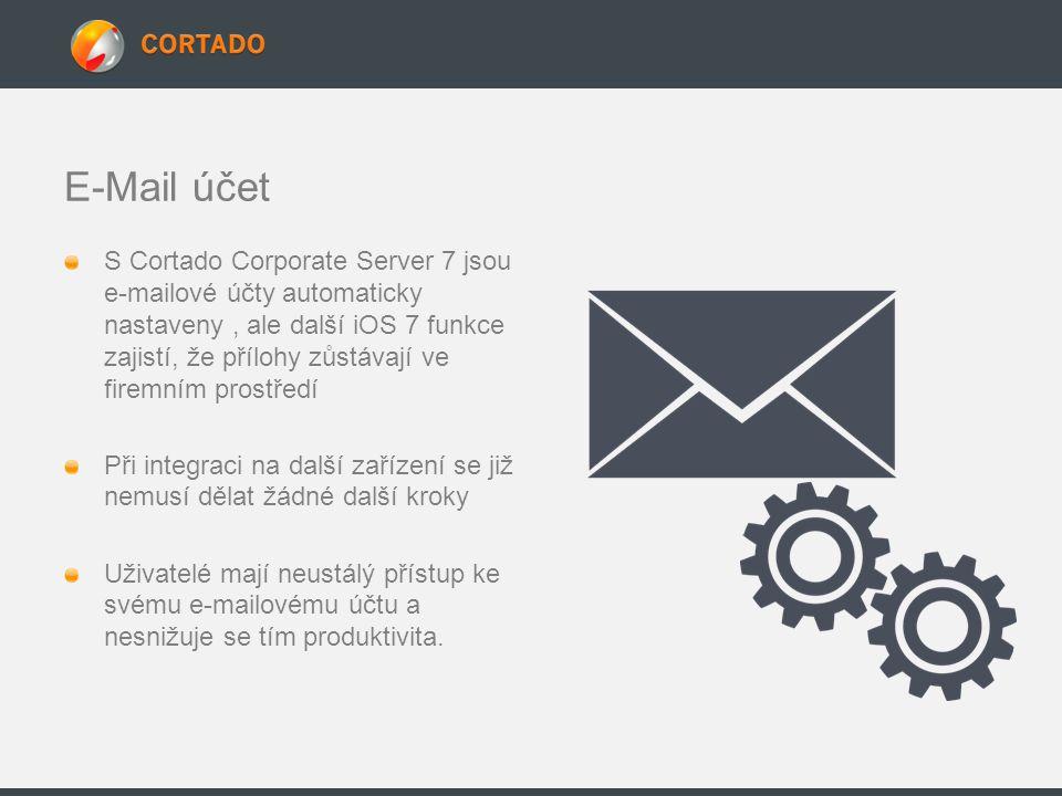 E-Mail účet S Cortado Corporate Server 7 jsou e-mailové účty automaticky nastaveny, ale další iOS 7 funkce zajistí, že přílohy zůstávají ve firemním prostředí Při integraci na další zařízení se již nemusí dělat žádné další kroky Uživatelé mají neustálý přístup ke svému e-mailovému účtu a nesnižuje se tím produktivita.