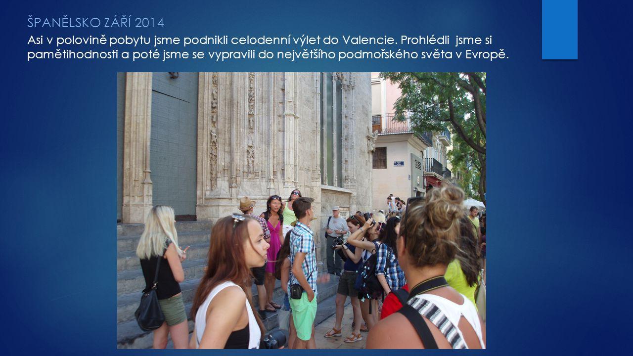 ŠPANĚLSKO ZÁŘÍ 2014 Asi v polovině pobytu jsme podnikli celodenní výlet do Valencie. Prohlédli jsme si pamětihodnosti a poté jsme se vypravili do nejv