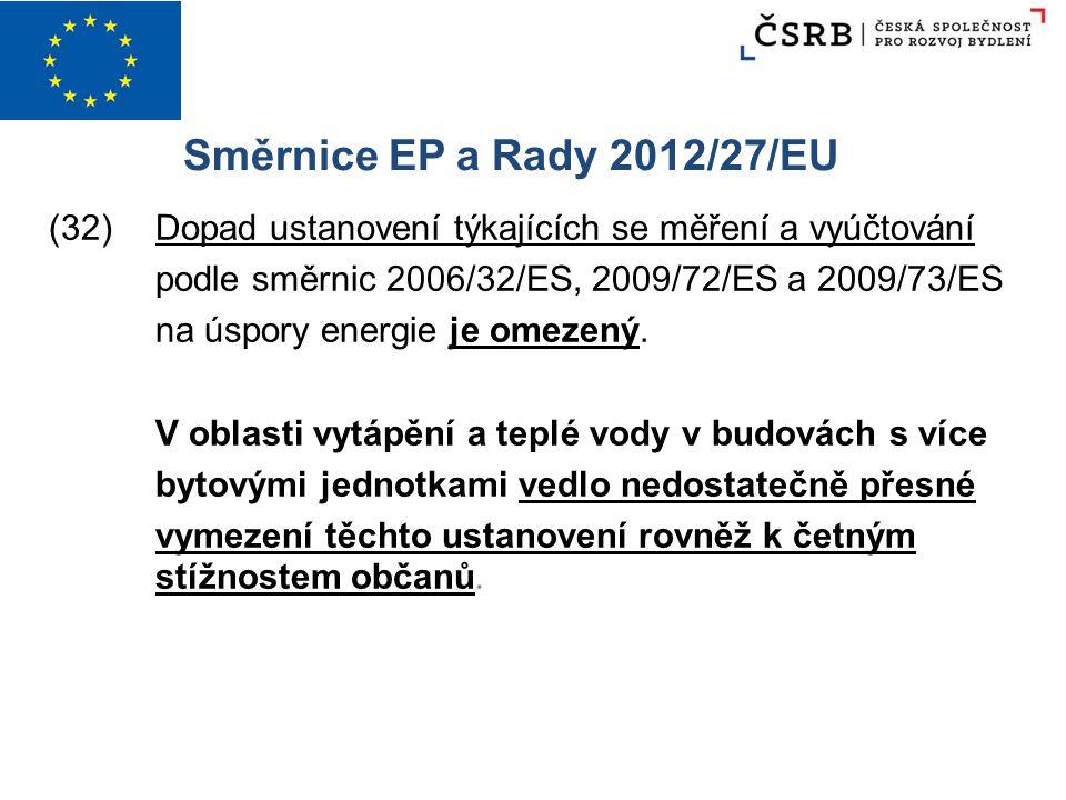 Směrnice EP a Rady 2012/27/EU (32)Dopad ustanovení týkajících se měření a vyúčtování podle směrnic 2006/32/ES, 2009/72/ES a 2009/73/ES na úspory energ