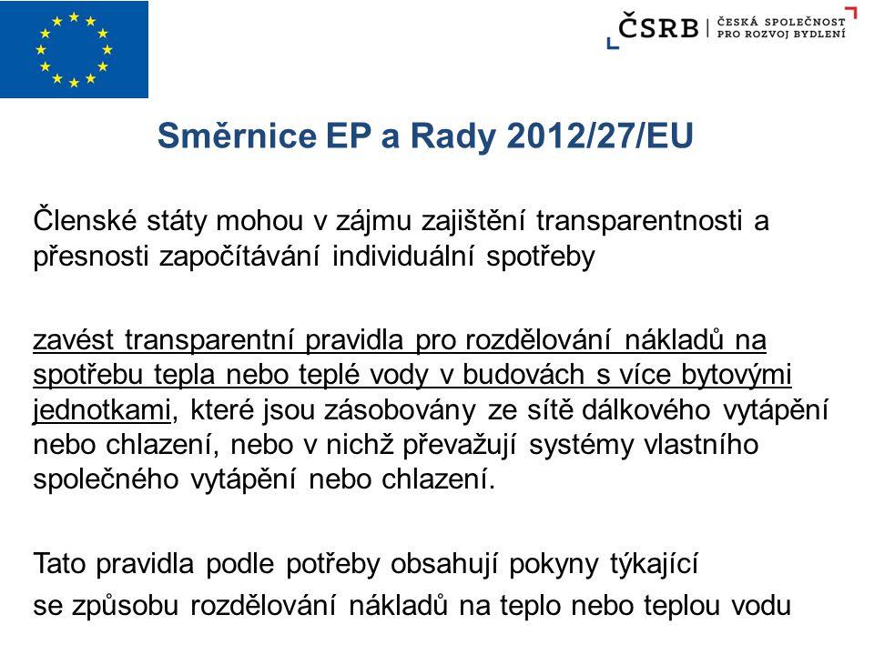 Směrnice EP a Rady 2012/27/EU Členské státy mohou v zájmu zajištění transparentnosti a přesnosti započítávání individuální spotřeby zavést transparent
