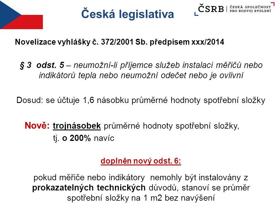 Česká legislativa Novelizace vyhlášky č. 372/2001 Sb. předpisem xxx/2014 § 3 odst. 5 – neumožní-li příjemce služeb instalaci měřičů nebo indikátorů te