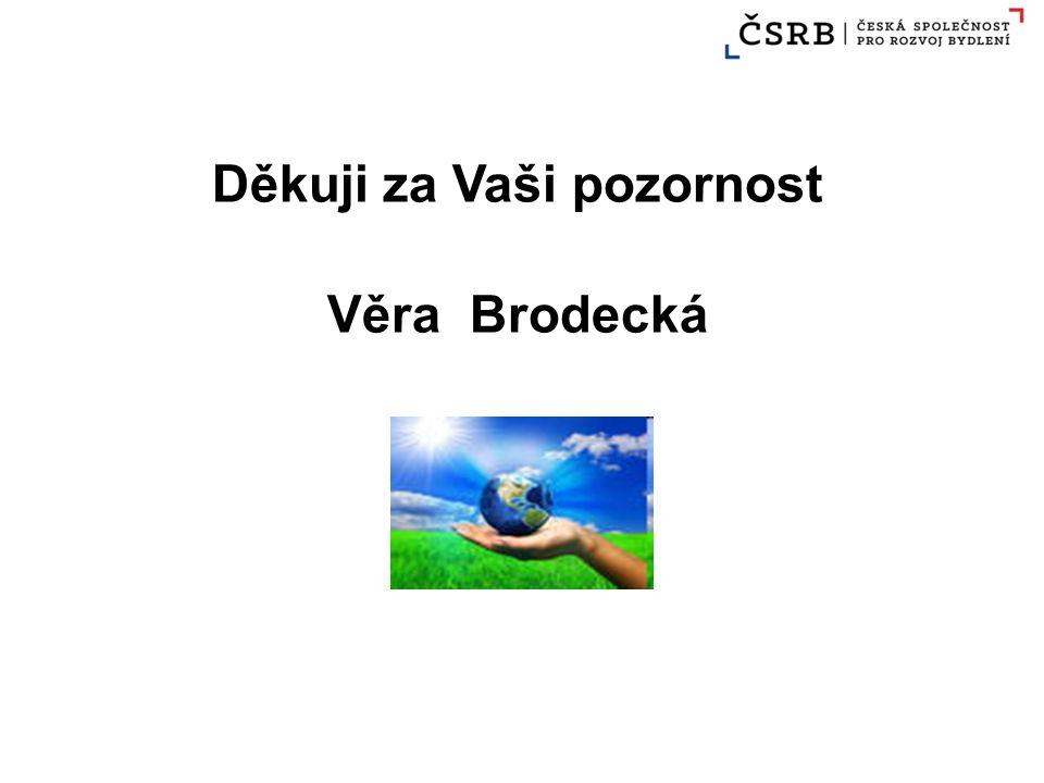 Děkuji za Vaši pozornost Věra Brodecká
