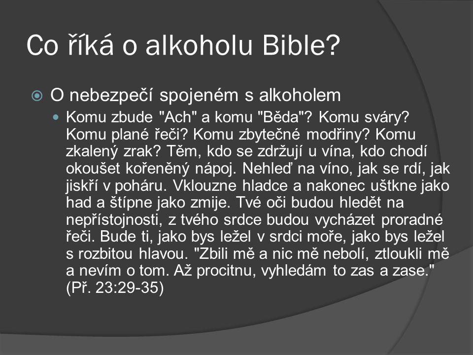 Co říká o alkoholu Bible?  O nebezpečí spojeném s alkoholem Komu zbude