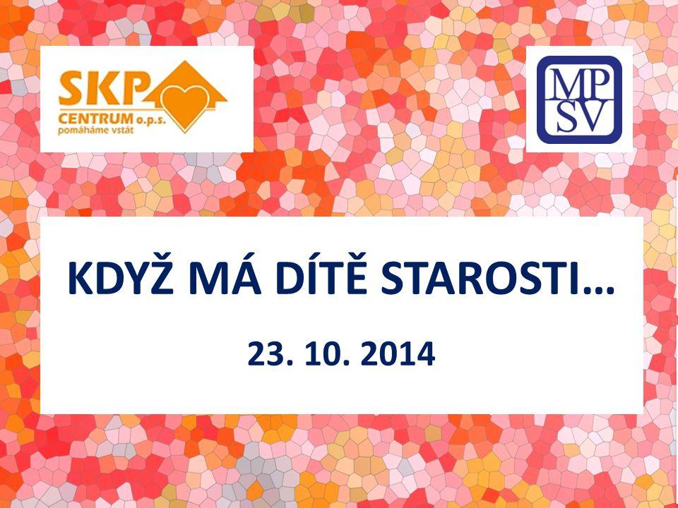 KDYŽ MÁ DÍTĚ STAROSTI… 23. 10. 2014