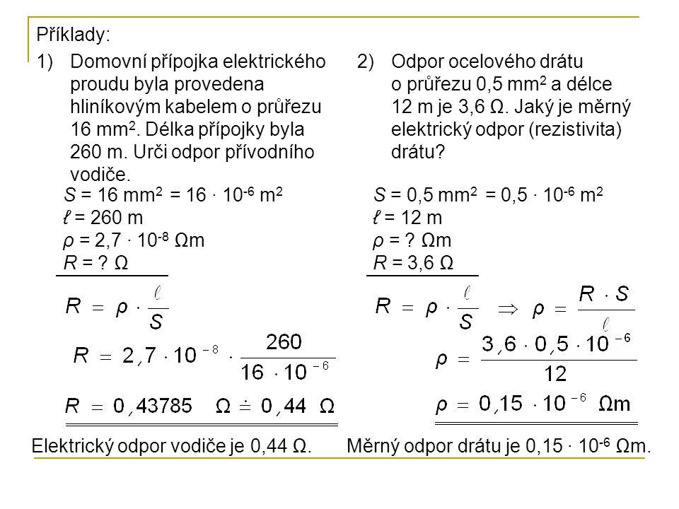 S = 16 mm 2 ℓ = 260 m ρ = 2,7 · 10 -8 Ωm R = .