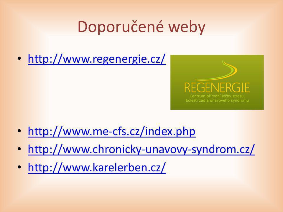 Doporučené weby http://www.regenergie.cz/ http://www.me-cfs.cz/index.php http://www.chronicky-unavovy-syndrom.cz/ http://www.karelerben.cz/