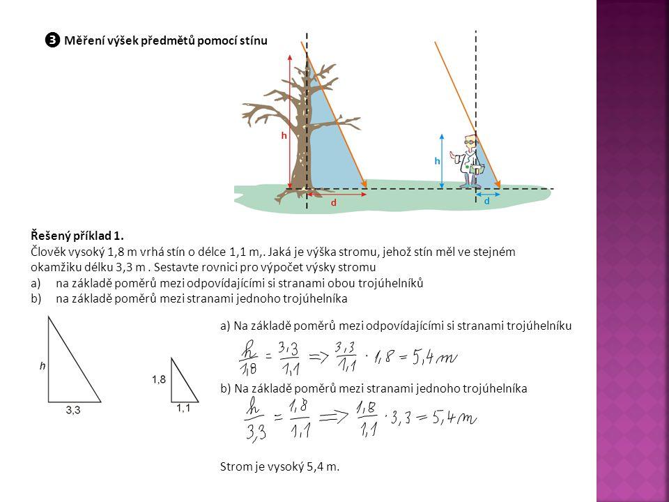 ❹ Měřítko Měřítko mapy (výkresu) 1 : m znamená, že 1 jednotce délky na mapě (výkresu) odpovídá ve skutečnosti vzdálenost m jednotek délky.