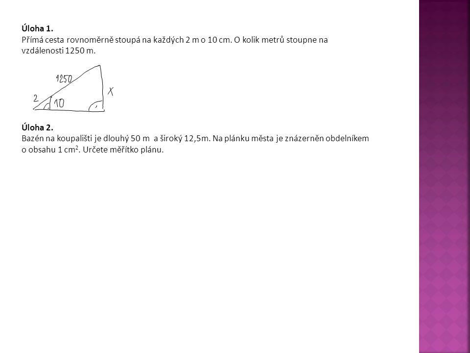 Úloha 1.Přímá cesta rovnoměrně stoupá na každých 2 m o 10 cm.