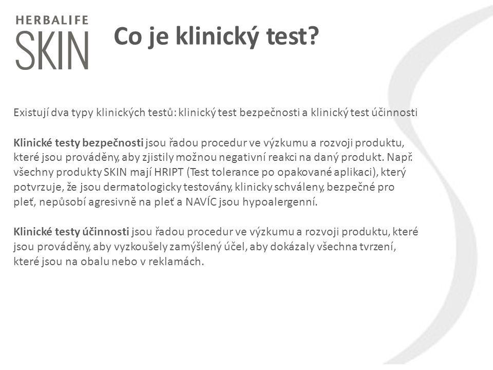 Co je klinický test? Existují dva typy klinických testů: klinický test bezpečnosti a klinický test účinnosti Klinické testy bezpečnosti jsou řadou pro