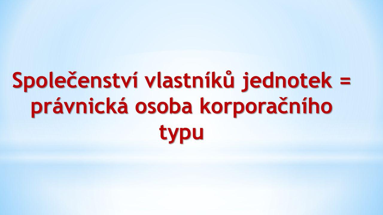 * Povinnosti Společenství vlastníků vzniklých před účinností NOZ (do 31.