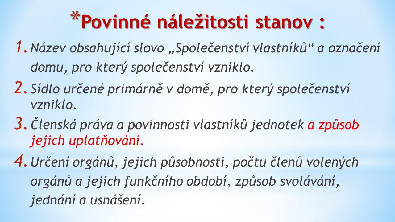 5.Určení prvních členů statutárního orgánu. 6.